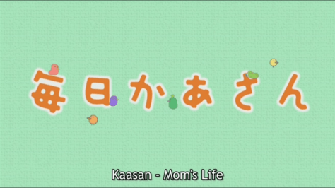 Mainichi Kaasan is hilarious