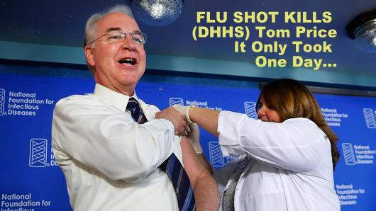 FLU SHOT Kills DHHS Head Tom Price…..