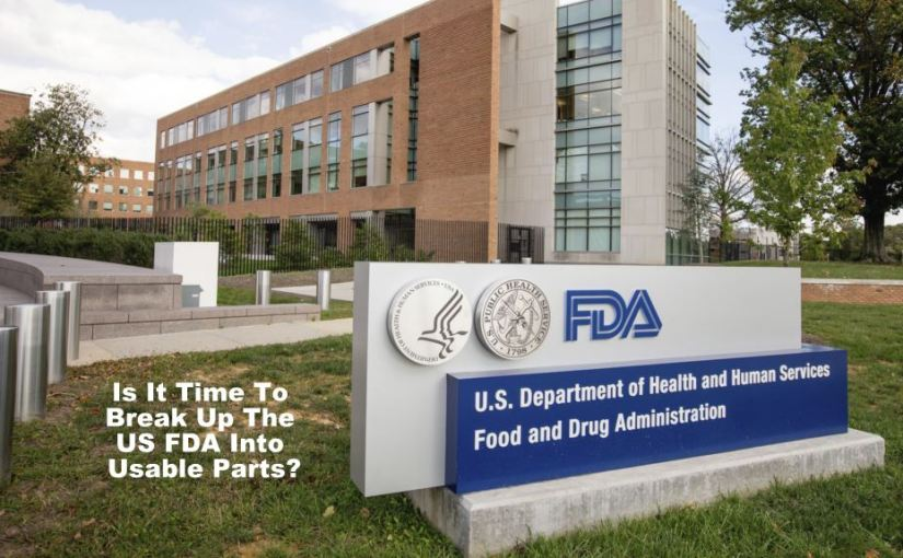 Breaking Up the US FDA…