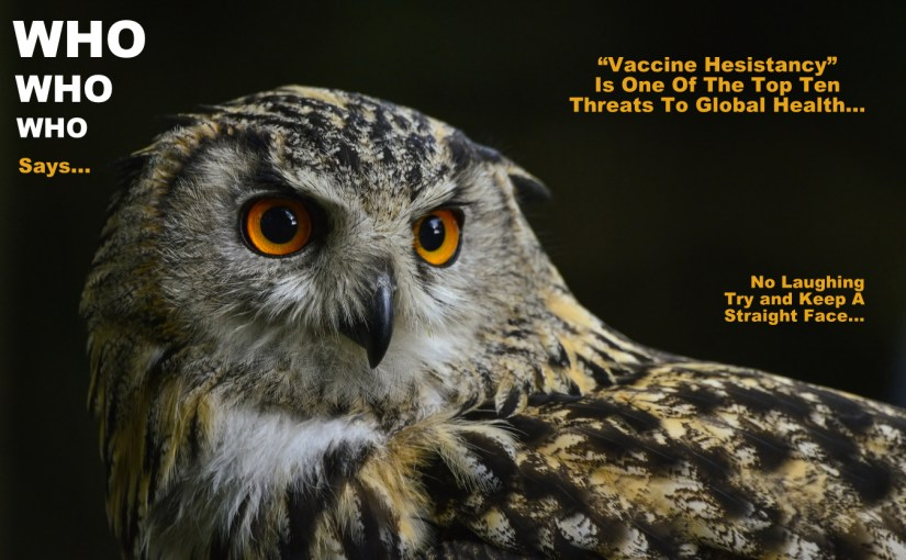 WHO Says Vaccine Conscientious Objectors Threat to Globalism…