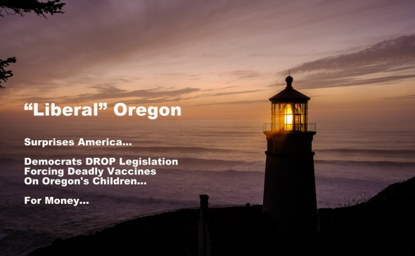 Oregonians SMASH Big Pharma – NO Vaccine Mandates For Oregon's Children…