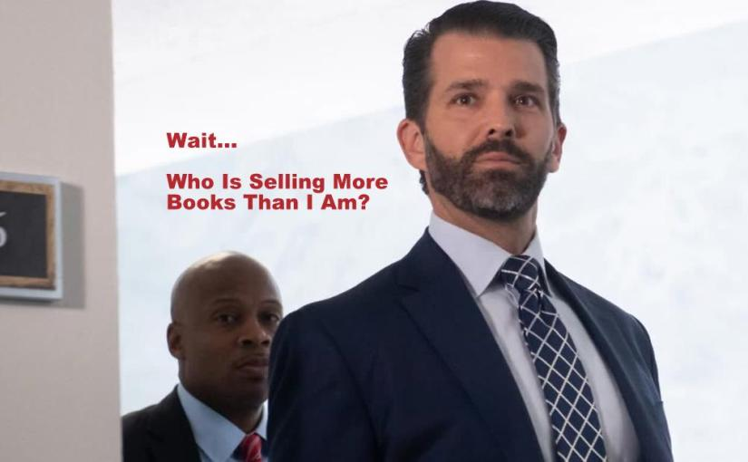 Humor – Next Book Target: Donald Trump, Jr…