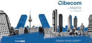Madrid acogerá CIBECOM'2019, el evento de comunicación más exclusivo, los días 8, 9 y 10 de mayo