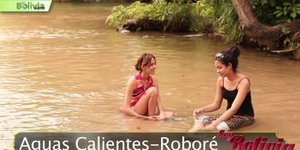 Soy Bolivia – Aguas Calientes en Roboré