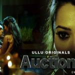 18+ Auction 2019 HDRip 950MB Hindi Complete S01 Download 720p