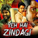 Yeh Hai Zindagi 2019 HDRip 900Mb Hindi Dubbed 720p