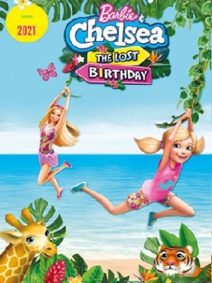 Barbie and Chelsea the Lost Birthday 2021 WEB-DL 650MB Hindi Dual Audio 720p