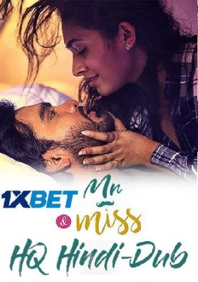 Mr and Miss 2021 WEB-DL 400MB Hindi Dubbed HQ 480p Watch Online Full Movie Download bolly4u