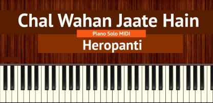 Chal Wahan Jaate Hain Piano Solo MIDI