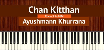 Chan Kitthan Piano Solo MIDI - Ayushmann Khurrana