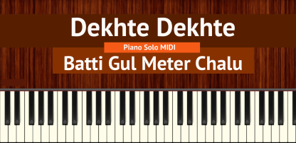 Dekhte Dekhte Piano Solo MIDI