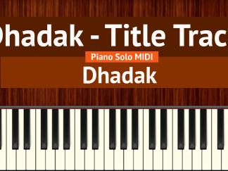 Dhadak - Title Track Piano Solo MIDI