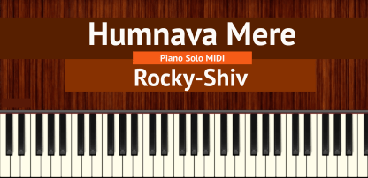 Humnava Mere Piano Solo MIDI