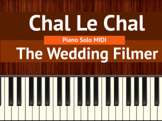 Chal Le Chal Piano Solo MIDI - The Wedding Filmer