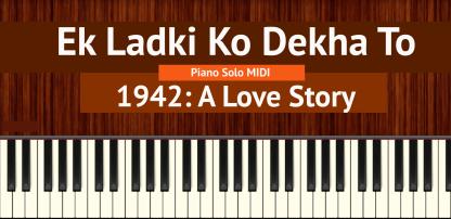 Ek Ladki Ko Dekha To Piano Solo MIDI - 1942: A Love Story