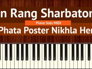 Main Rang Sharbaton Ka Piano Solo MIDI