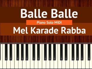 Balle Balle Piano Solo MIDI - Mel Karade Rabba