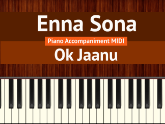 Enna Sona Piano Accompaniment MIDI