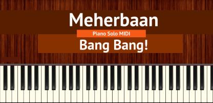 Meherbaan Piano Solo MIDI - Bang Bang!