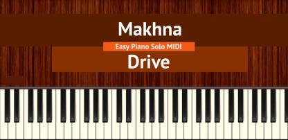 Makhna - Drive Easy Piano Solo MIDI