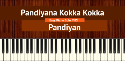 Pandiyana Kokka Kokka - Pandiyan Easy Piano Solo MIDI