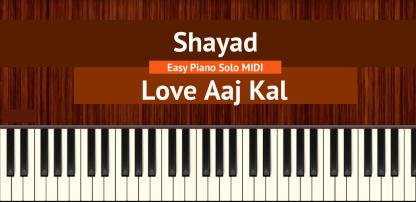 Shayad - Love Aaj Kal Easy Piano Solo MIDI