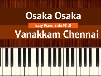 Osaka Osaka - Vanakkam Chennai Easy Piano Solo MIDI