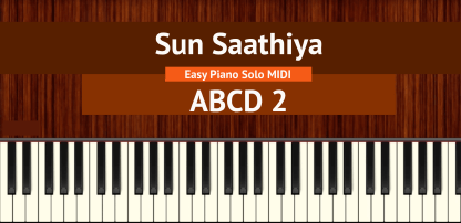 Sun Saathiya - ABCD 2 Easy Piano Solo MIDI