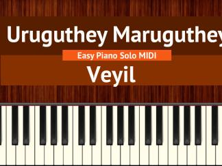 Uruguthey Maruguthey - Veyil Easy Piano Solo MIDI