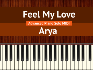 Feel My Love - Arya Advanced Piano Solo MIDI