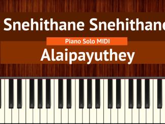 Snehithane Snehithane - Alaipayuthey Piano Solo MIDI
