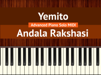 Yemito - Andala Rakshasi Advanced Piano Solo MIDI