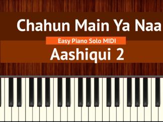 Chahun Main Ya Naa - Aashiqui 2 Easy Piano Solo MIDI