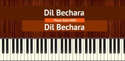 Dil Bechara - Dil Bechara Piano Solo MIDI