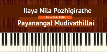 Ilaya Nila Pozhigirathe - Payanangal Mudivathillai Piano Solo MIDI