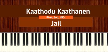 Kaathodu Kaathanen - Jail Piano Solo MIDI