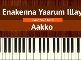 Enakenna Yaarum Illaye - Aakko Piano Solo MIDI