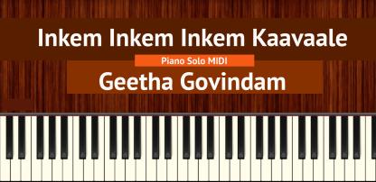 Inkem Inkem Inkem Kaavaale - Geetha Govindam Piano Solo MIDI