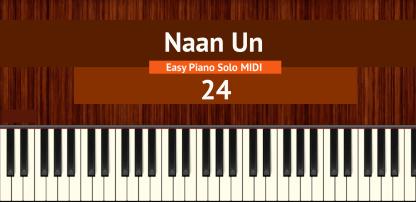 Naan Un - 24 Easy Piano Solo MIDI