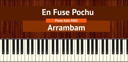 En Fuse Pochu - Arrambam Piano Solo MIDI