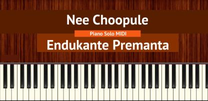 Nee Choopule - Endukante Premanta Piano Solo MIDI