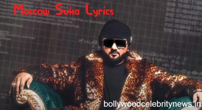 Moscow Mashuka – YO YO Honey Singh & Neha Kakkar Lyrics