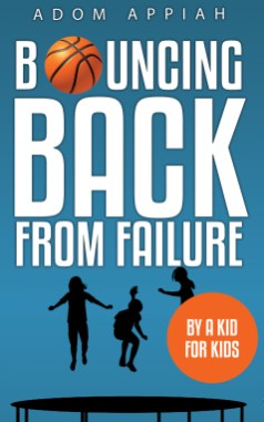 Bouncing back from Failure By Adom Appiah