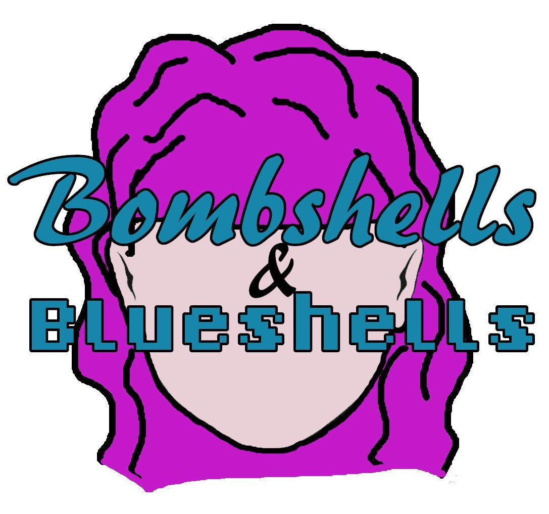 Bombshells & Blueshells