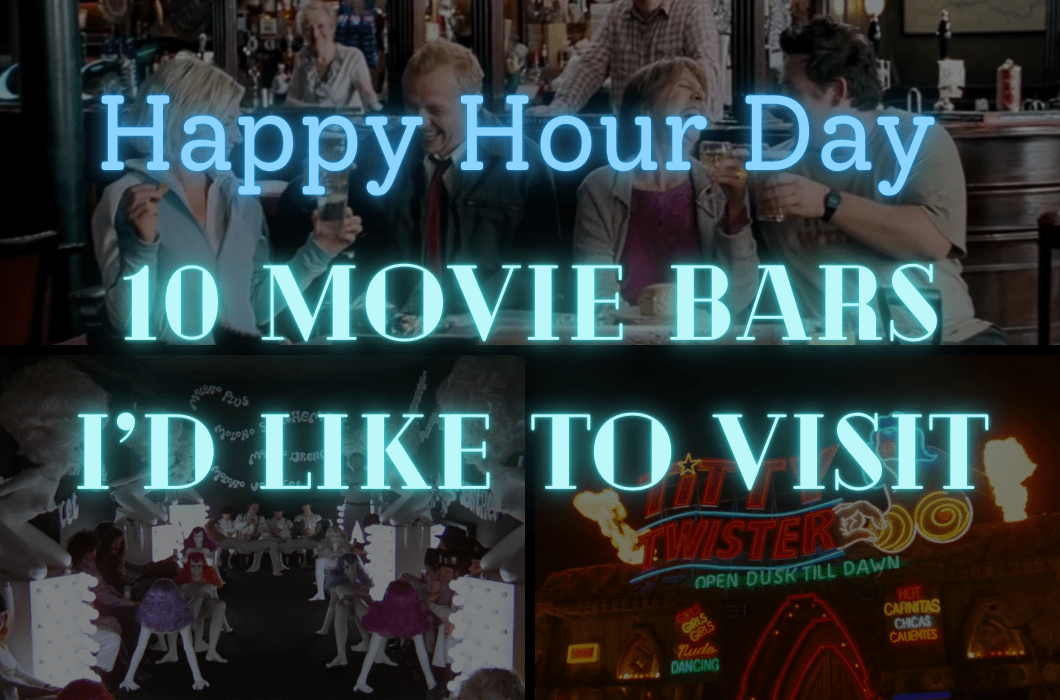 Happy Hour Day: 10 Movie Bars I'd Like to Visit.