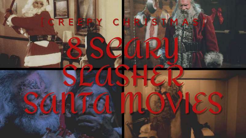 [Creepy Christmas] 8 Scary Slasher Santa Movies