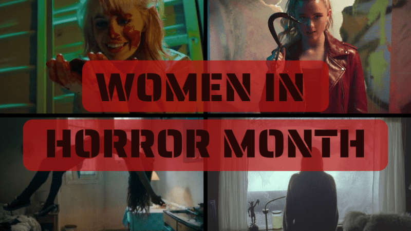 Women in Horror Month: Creator, Spectator, & Star [2021]