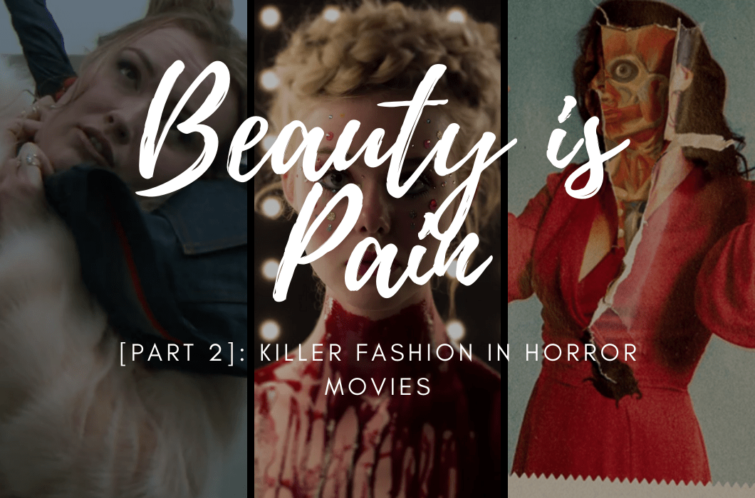 Beauty is Pain [Part 2]: Killer Fashion in Horror Movies