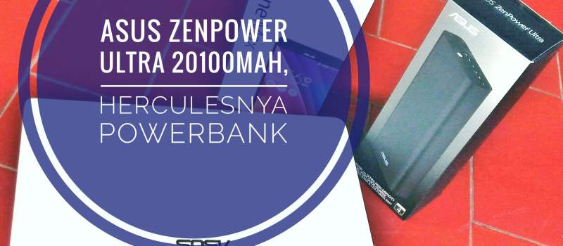 Powerbank Asus ZenPower Ultra 20100 mAh, Herculesnya Powerbank