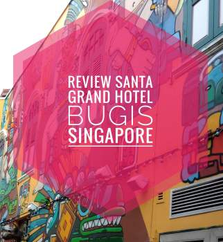 Review Santa Grand Hotel Bugis : Hotel Budget Keluarga yang Oke di Singapura!